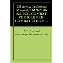 US Army, Technical Manual, TM 9-2350-222-PCL, COMBAT VEHICLE PRE-COMBAT CHECKLIST FOR VEHICLE, COMBAT ENGINEE FULL TRACKED M728, (NSN 2350-00-795-1797)