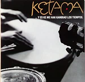 Ketama - Y Es Ke Me Han Kambi - Amazon.com Music