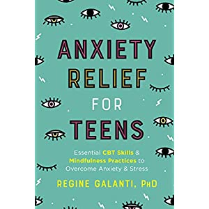 Gut Health Shop 41nyqy-gzLL._SS300_ Anxiety Relief for Teens: Essential CBT Skills and Mindfulness Practices to Overcome Anxiety and Stress