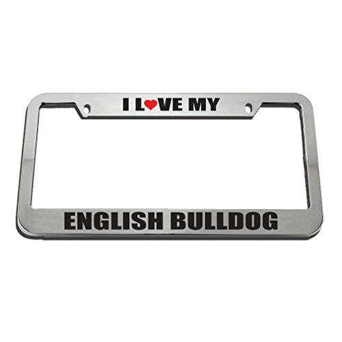 Speedy Pros I Love My English Bulldog License Plate Frame Tag Holder