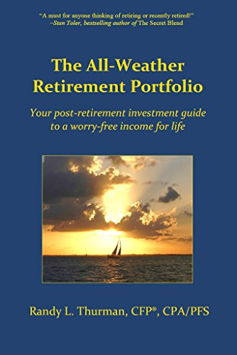The All-Weather Retirement Portfolio: Your post-retirement investment guide to a worry-free income for life (Money Matters Answers To Your Financial Questions)