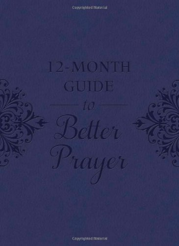 12-Month Guide to Better Prayer pdf epub
