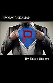 Propagandaman by [Spears, Steve]