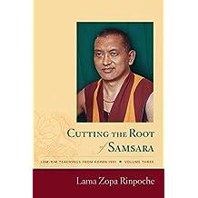 Cutting the Root of Samsara (Lam-rim Teachings from Kopan, 1991 Book 3)