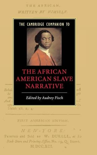 The Cambridge Companion to the African American Slave Narrative (Cambridge Companions to Literature)