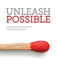 Unleash Possible is a how-to guide for high-growth marketing in complex selling environments. Author Samantha Stone, the revenue catalyst, doesn't just tell you what to do, she shows you how to do it, and how to partner with sales to get the ...