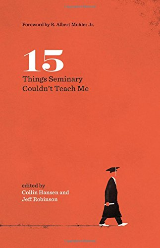 15 Things Seminary Couldn't Teach Me (Gospel Coalition) ebook