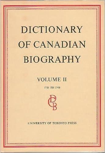 Dictionary of Canadian Biography / Dictionaire Biographique du Canada: Volume II, 1701 - 1740