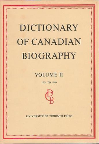 2: Dictionary of Canadian Biography / Dictionaire Biographique du Canada: Volume II, 1701 - 1740 by Brand: University of Toronto Press, Scholarly Publishing Division