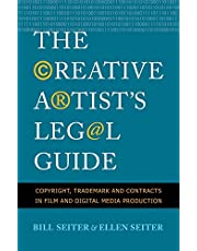 The Creative Artist's Legal Guide: Copyright, Trademark and Contracts in Film and Digital Media Production