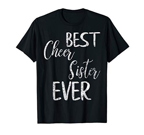 Cute Cheerleading Pep Squad Gift Best Cheer Sister Ever T-Shirt (Big Sister Little Sister Gift Ideas Cheer)
