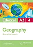 Geographical Research: Edexcel A2 Geography Student Guide: Unit 4