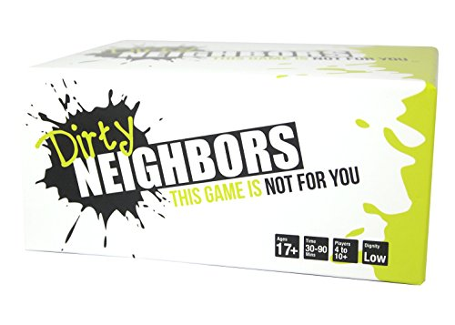 Dirty Neighbors - This Game is Not For You (A Party Game)