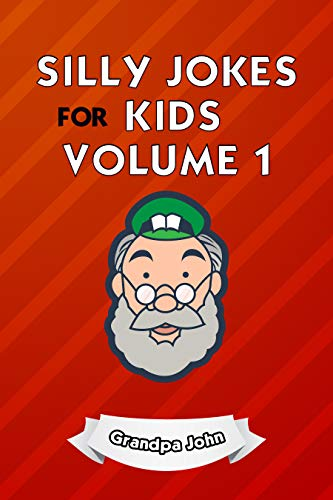 Silly Jokes For Kids Volume 1: Funny Jokes For Kids Of All Ages!
