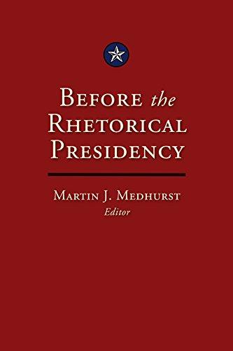 Before the Rhetorical Presidency (Presidential Rhetoric and Political Communication)
