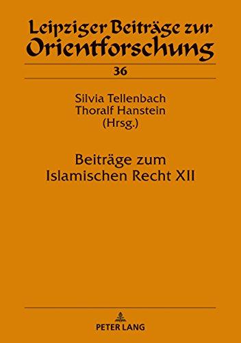Beitraege zum Islamischen Recht XII