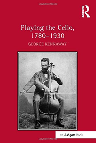 Playing the Cello, 1780–1930