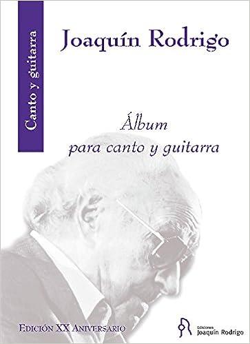 Álbum para canto y guitarra: Amazon.es: Joaquín Rodrigo: Libros