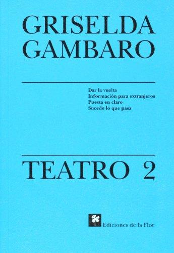 Teatro 2 de Grisleda Gambaro (Spanish Edition)