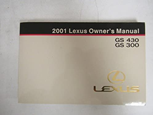 2001 lexus gs430 gs300 owners manual guide book amazon com books rh amazon com 2001 lexus es300 owners manual 2001 lexus gs300 repair manual pdf