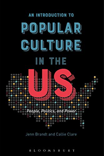 An Introduction to Popular Culture in the US: People, Politics, and Power