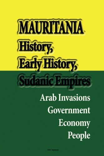 Mauritania History, Early History, Sudanic Empires: Arab Invasions, Government, Economy, People