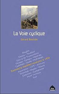 La voie cyclique par Gérard Bastide