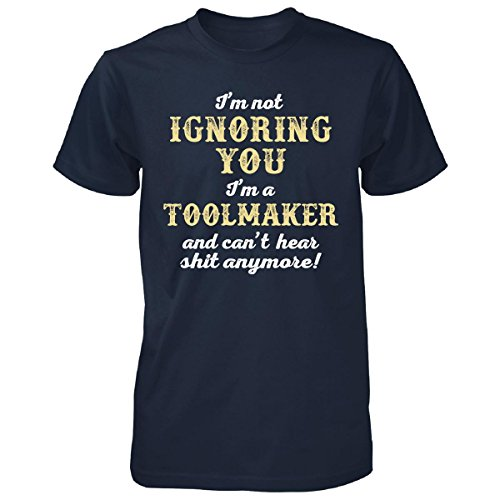 I'm Not Ignoring You I'm A Toolmaker. Funny Gift - Unisex Tshirt
