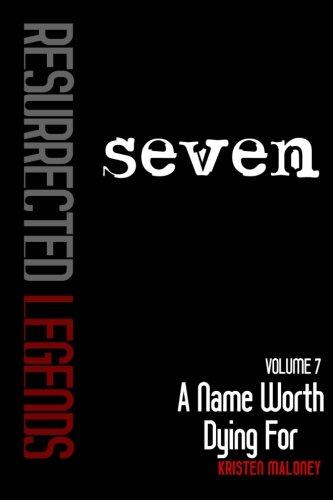 Volume VII: A Name Worth Dying For (Resurrected Legends) (Volume 7) pdf