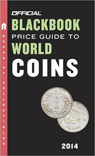 Amazon Com The Official Blackbook Price Guide To World Coins 2014 17th Edition 9780375723667 Hudgeons Jr Thomas E Books