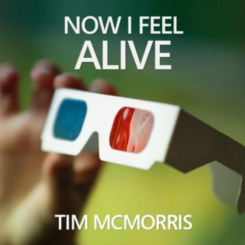 Now I Feel Alive