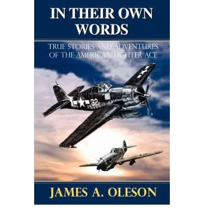 In Their Own Words: True Stories and Adventures of the American Fighter Ace (Paperback) - Common ebook