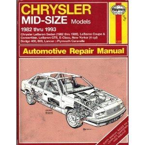 Chrysler Mid-Size Models 1982 Thru 1993: Front Wheel Drive (Haynes Automotive Repair Manuals)