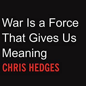 War Is a Force that Gives Us Meaning Audiobook