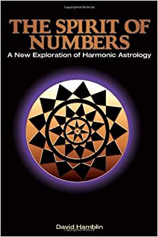 The Spirit of Numbers: A New Exploration of Harmonic Astrology