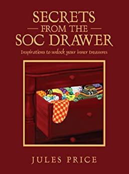 Secrets from the SOC Drawer: Inspirations to Unlock Your Inner Treasures by [Price, Jules]