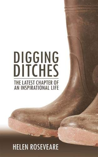 Digging Ditches: The Latest Chapter of an Inspirational Life (Biography)