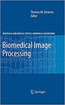 Book Biomedical Image Processing (Biological and Medical Physics, Biomedical Engineering)