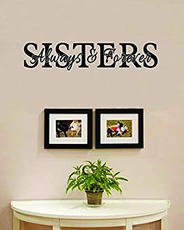 Amazon.com: Sisters Always and Forever Vinyl Wall Decals Quotes ...