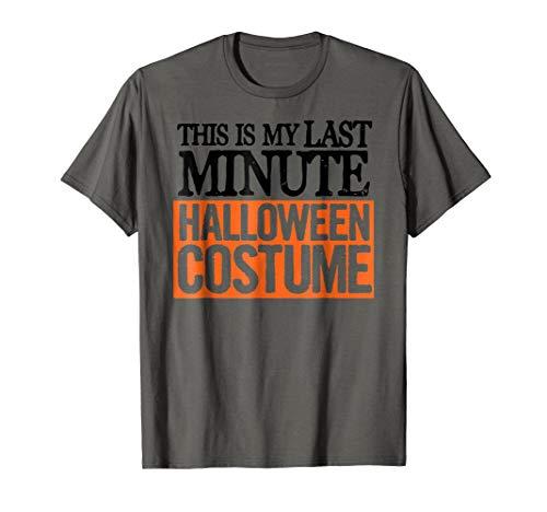 Well Worn Last Minute Halloween Costume T-Shirt -