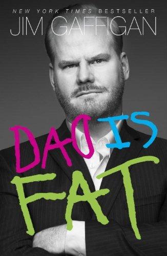 Dad Is Fat by Jim Gaffigan (2014-04-22)