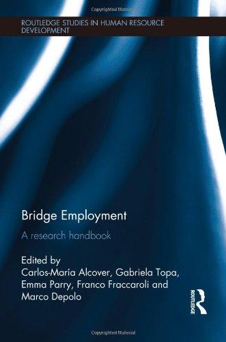 Bridge Employment: A Research Handbook (Routledge Studies in Human Resource Development)