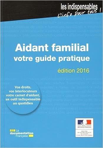 Téléchargement Aidant familial: votre guide pratique - Edition 2016 pdf, epub ebook