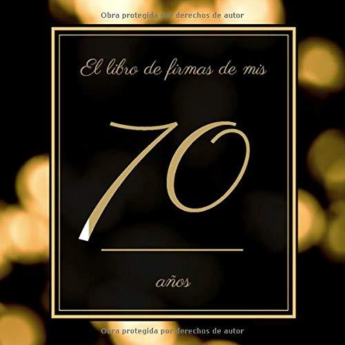 El libro de firmas de mis 70 años: Libro de visitas fiesta ...