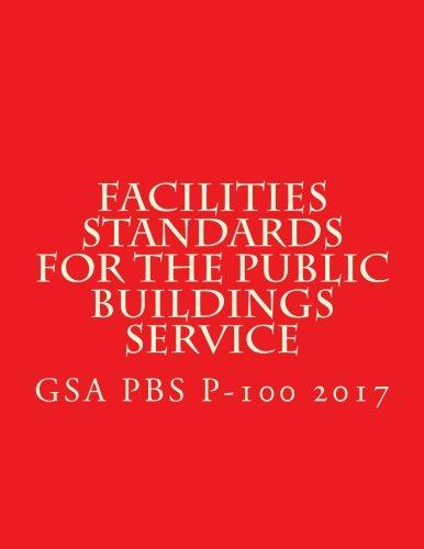 (GSA PBS P-100 Facilities Standards for the Public Buildings Service: April 2017)
