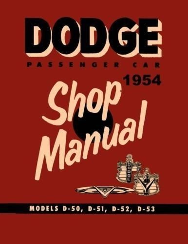 Factory Shop - Service Manual for 1954 Dodge Passenger Cars
