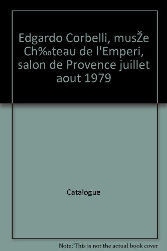 Edgardo Corbelli, musée Château de l'Emperi, salon de Provence juillet aout - 1979 Chateau