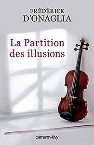 La partition des illusions par Frédérick d'Onaglia