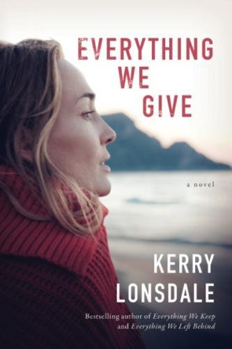 Everything We Give  A Novel  The Everything Series