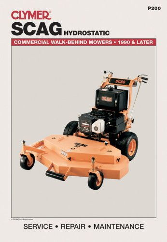 Clymer Scag Hydrostatic: Commercial Walk-Behind Mowers, 1990 & Later (Lawn Mower) by Clymer